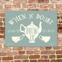 When in Doubt Brew Up Tea Towel