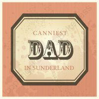 Canniest Dad In Sunderland Card