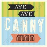 Geordie Card Aye Aye Canny Man - Cards For Geordies