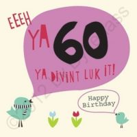 Eeeh Ya 60 Ya Divint Luk It Geordie Card