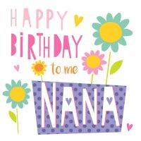 Happy Birthday To Me Nana Card