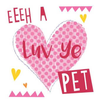 Eeeh A Luv Ye Pet Card North East Valentines