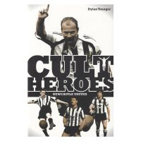 Cult Heroes Newcastle United