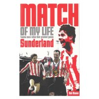 Match Of My Life - Twelve Stars Relive Their Greatest Games - Sunderland