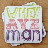 Whey Aye Man Geordie Coaster