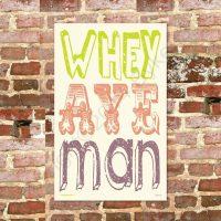 Whey Aye Man Geordie Tea Towel