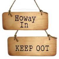 Howay In Keep Oot Wooden Sign