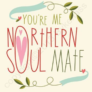 Northern Soul Mate Valentines Card