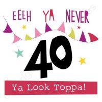 Mackem Card - Eeeh Ya 40! Ya Look Toppa!
