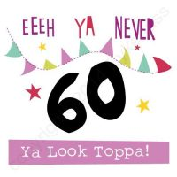 Mackem Card - Eeeh Ya 60! Ya Look Toppa!