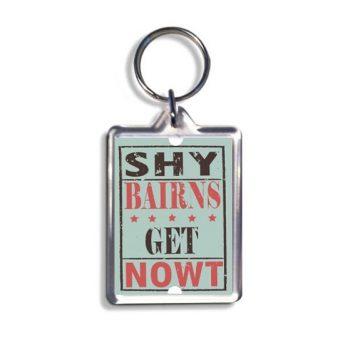 Geordie Keyring - Shy Bairns Get Nowt