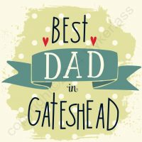 Best Dad in Gateshead Geordie Card