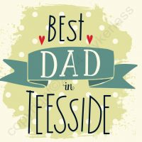 Best Dad in Teesside Card