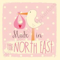 Made in The North East New Baby Girl Card