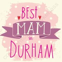 Best Mam in Durham Geordie Card