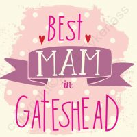 Best Mam in Gateshead Geordie Card