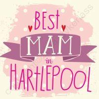 Best Mam in Hartlepool Card
