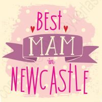 Best Mam in Newcastle Geordie Card