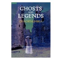 Ghosts & Legends of Northumbria (Short Stories)
