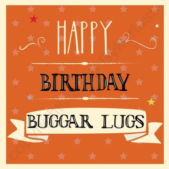 Happy Birthday Buggar Lugs Card