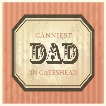Canniest Dad In Gateshead Card