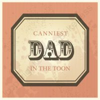 Canniest Dad In The Toon Card