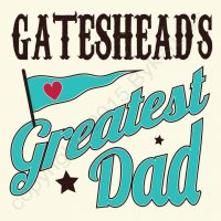 Greatest Dad Gateshead Card
