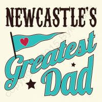Newcastle's Greatest Dad Card