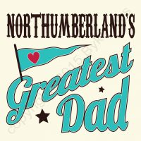 Northumberland's Greatest Dad Card