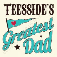 Teesside's Greatest Dad Card
