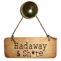 Hadaway & Sh*te Wooden Sign