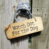 Wotch Oot For The Dog Sign
