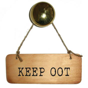 Keep Oot Wooden Sign