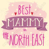 Best Mammy In The North East Card