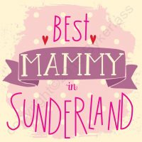 Best Mammy In Sunderland Card