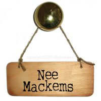 Nee Mackems Wooden Sign