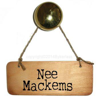 Nee Mackems Wooden Sign