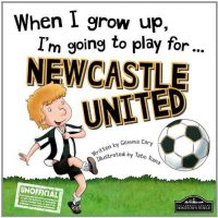 When I Grow Up, I'm Going To Play For... Newcastle United