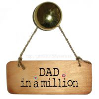 Dad In A Million Wooden Sign