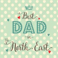 Best Dad in North East Card
