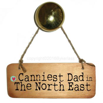 Canniest Dad North East Sign