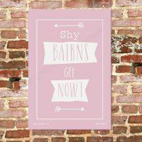 Shy Bairns Get Nowt Tea Towel - Rose
