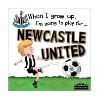 When I Grow Up I'm Going To Play For Newcastle Book