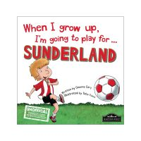 When I Grow Up I'm Going To Play For Sunderland Book