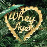 Whey Aye North East Handmade Christmas Decoration