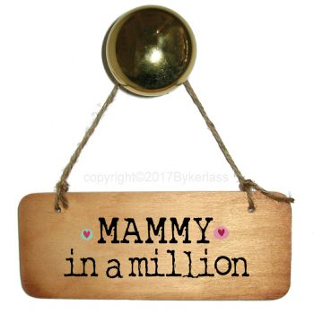 Mammy In A Million Wooden Sign