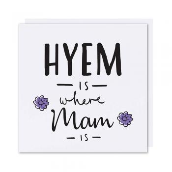 Mam Card Hyem Where Mam Is