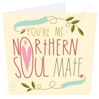 Northern Soul Mate - North West Card Liverpool Manchester Cumbria Valentines Card